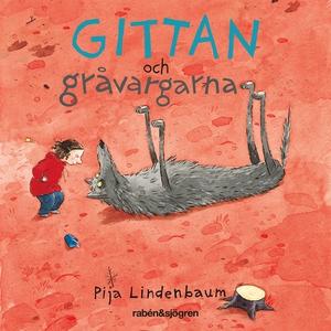 Gittan och gråvargarna (ljudbok) av Pija Linden