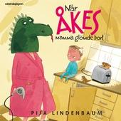 När Åkes mamma glömde bort