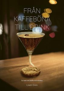 Från kaffeböna till drink - en bok om kaffe och