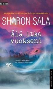 Älä itke vuokseni (e-bok) av Sharon Sala