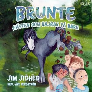 Brunte : Hästen som bajsar på barn (ljudbok) av