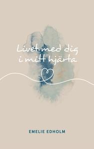 Livet med dig i mitt hjärta (e-bok) av Emelie E