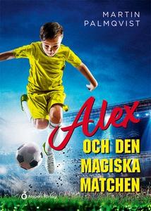 Alex och den magiska matchen (e-bok) av Martin