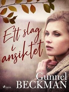 Ett slag i ansiktet (e-bok) av Gunnel Beckman