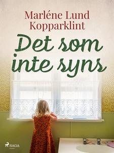 Det som inte syns (e-bok) av Marléne Lund Koppa