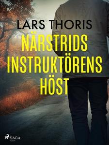 Närstridsinstruktörens höst (e-bok) av Lars Tho