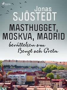 Masthugget, Moskva, Madrid : berättelsen om Ben