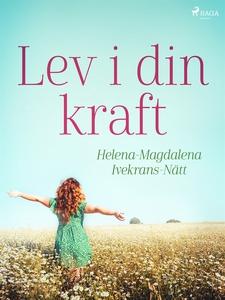Lev i din kraft (e-bok) av Helena-Magdalena Ive