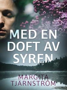 Med en doft av syren (e-bok) av Margita Tjärnst