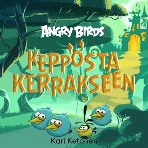Angry Birds: Kepposta kerrakseen (ljudbok) av J