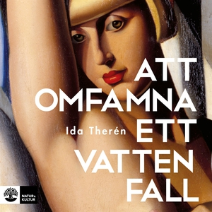 Att omfamna ett vattenfall (ljudbok) av Ida The