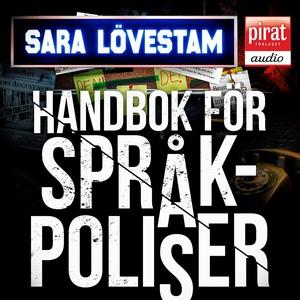 Handbok för språkpoliser (ljudbok) av Sara Löve