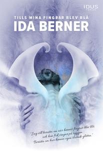 Tills mina fingrar blev blå (e-bok) av Ida Bern