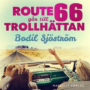 Route 66 går till Trollhättan (ljudbok) av Bodi