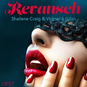 Revansch - erotisk novell (ljudbok) av Shailene