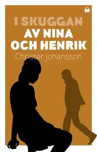 I skuggan av Nina och Henrik (e-bok) av Christe