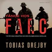 Fånge hos Farc : Två år som kidnappad hos den colombianska gerillan