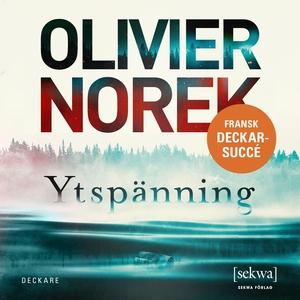 Ytspänning (ljudbok) av Olivier Norek