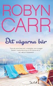 Dit vägarna bär (e-bok) av Robyn Carr