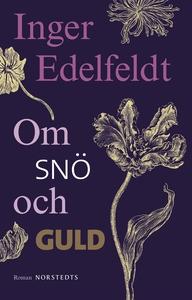Om snö och guld (e-bok) av Inger Edelfeldt