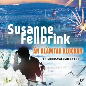 Än klämtar klockan (ljudbok) av Susanne Fellbri