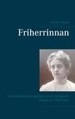 Friherrinnan: En berättelse om familjen på en herrgård i början av 1900-talet