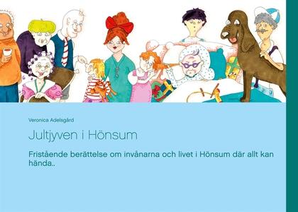 Jultjyven i Hönsum: Fristående berättelse om in