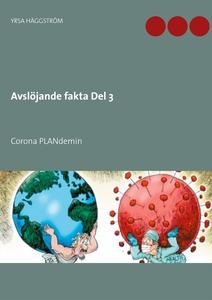 Avslöjande fakta Del 3: Corona PLANdemin (e-bok