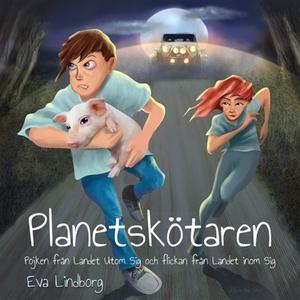 Planetskötaren - Pojken från Landet Utom Sig oc