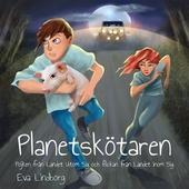 Planetskötaren - Pojken från Landet Utom Sig och flickan från Landet Inom Sig