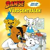 Bamse - Jag lär mig om vårdcentralen