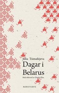 Dagar i Belarus (e-bok) av Julia Tsimafejeva