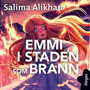 Emmi i staden som brann (ljudbok) av Salima Ali