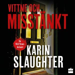 Vittne och misstänkt (ljudbok) av Karin Slaught