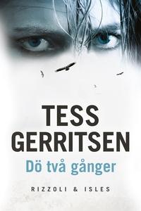 Dö två gånger (e-bok) av Tess Gerritsen