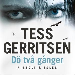 Dö två gånger (ljudbok) av Tess Gerritsen