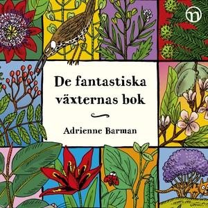 De fantastiska växternas bok (ljudbok) av Adrie
