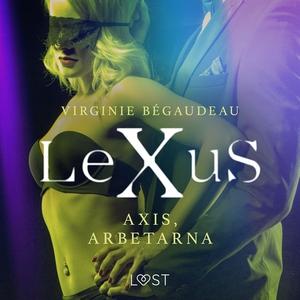 LeXuS: Axis, Arbetarna - erotisk dystopi (ljudb