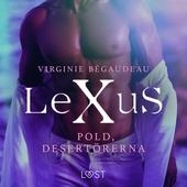 LeXuS: Pold, Desertörerna - erotisk dystopi