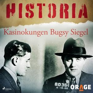 Kasinokungen Bugsy Siegel (ljudbok) av Orage