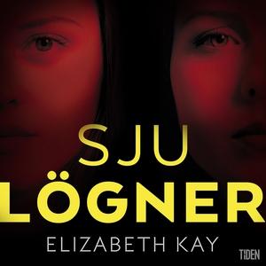 Sju lögner (ljudbok) av Elizabeth Kay