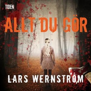 Allt du gör (ljudbok) av Lars Wernström