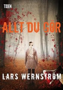 Allt du gör (e-bok) av Lars Wernström