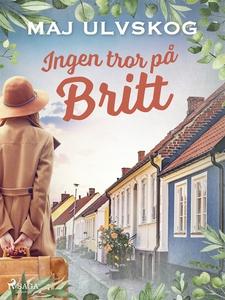 Ingen tror på Britt (e-bok) av Maj Ulvskog