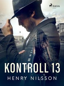 Kontroll 13 (e-bok) av Henry Nilsson