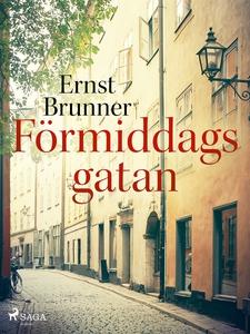 Förmiddagsgatan (e-bok) av Ernst Brunner