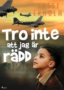 Tro inte att jag är rädd (e-bok) av Lasse Ekhol