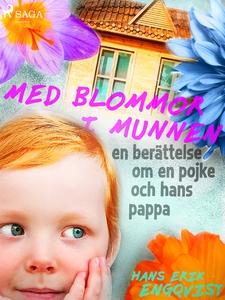 Med blommor i munnen: en berättelse om en pojke