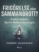 Frigörelse eller sammanbrott?: Stephen Dedalus, Martin Birck och psykologin