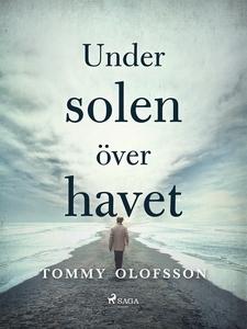 Under solen över havet (e-bok) av Tommy Olofsso